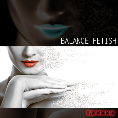 Balance Fetish