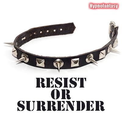 Resist or Surrender